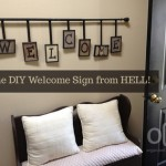 The DIY Welcome Sign (from Hell)
