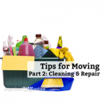 Tips for Moving – Part 2: Cleaning and Repairs