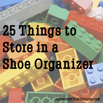 25 Things to Store in a Shoe Organizer | organizedCHAOSonline