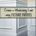 Create Wainscoting with Frames!