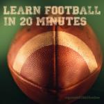 Learn football in 20 Minutes | organizedCHAOSonline