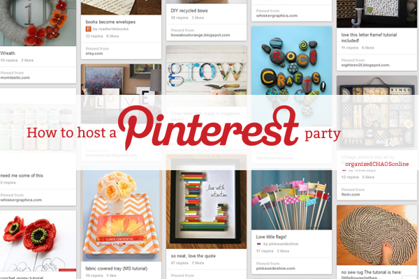 How to host a pinterest party | organized chaos online