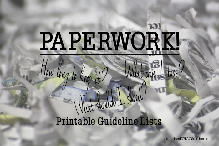 Paperwork: How Long To keep it, What to Toss, What to Shred (Printable Guidelines)
